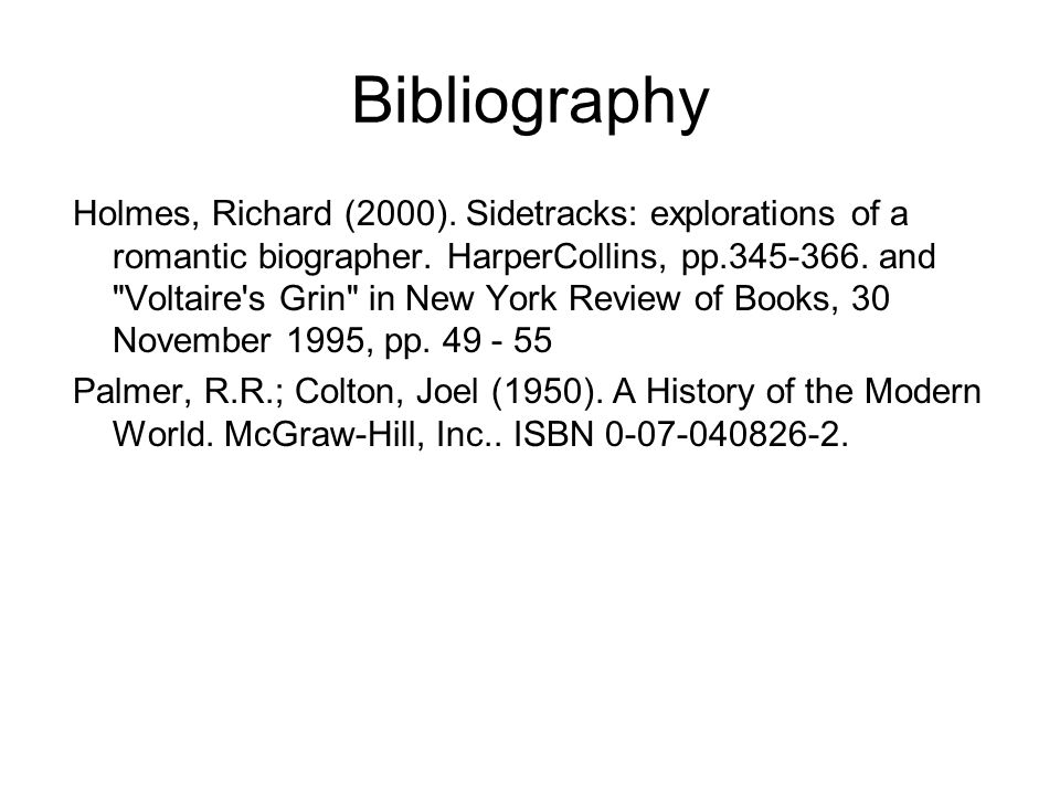 Bibliography Holmes, Richard (2000). Sidetracks: explorations of a romantic biographer.