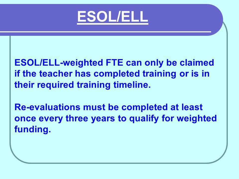 ESOL/ELL-weighted FTE can only be claimed if the teacher has completed training or is in their required training timeline.