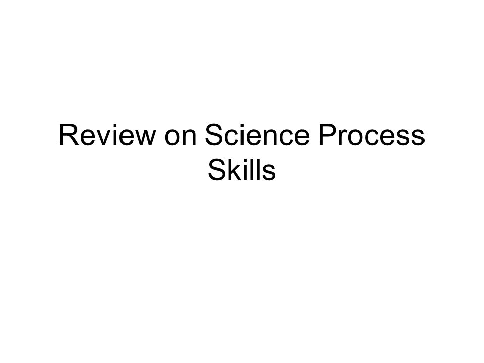 Review on Science Process Skills