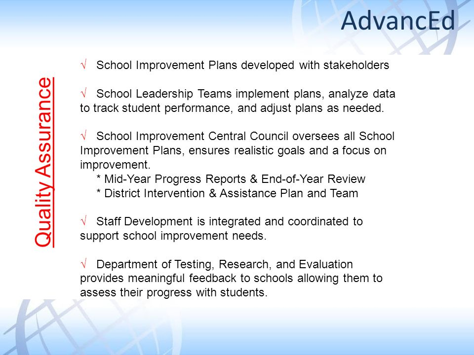 School Improvement Plans developed with stakeholders School Leadership Teams implement plans, analyze data to track student performance, and adjust plans as needed.