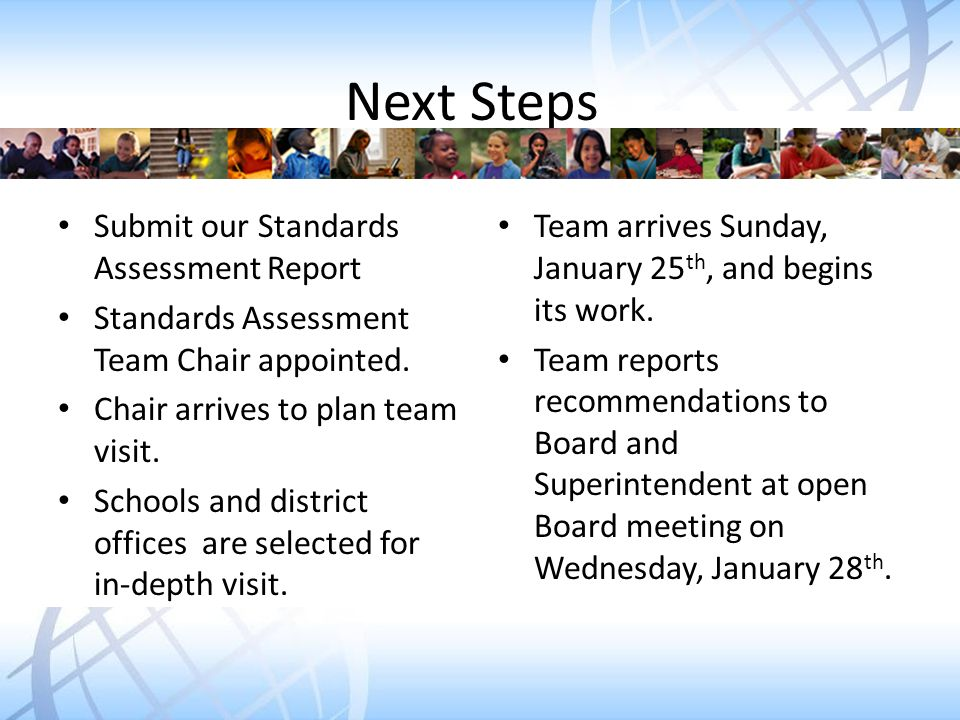 Next Steps Submit our Standards Assessment Report Standards Assessment Team Chair appointed.