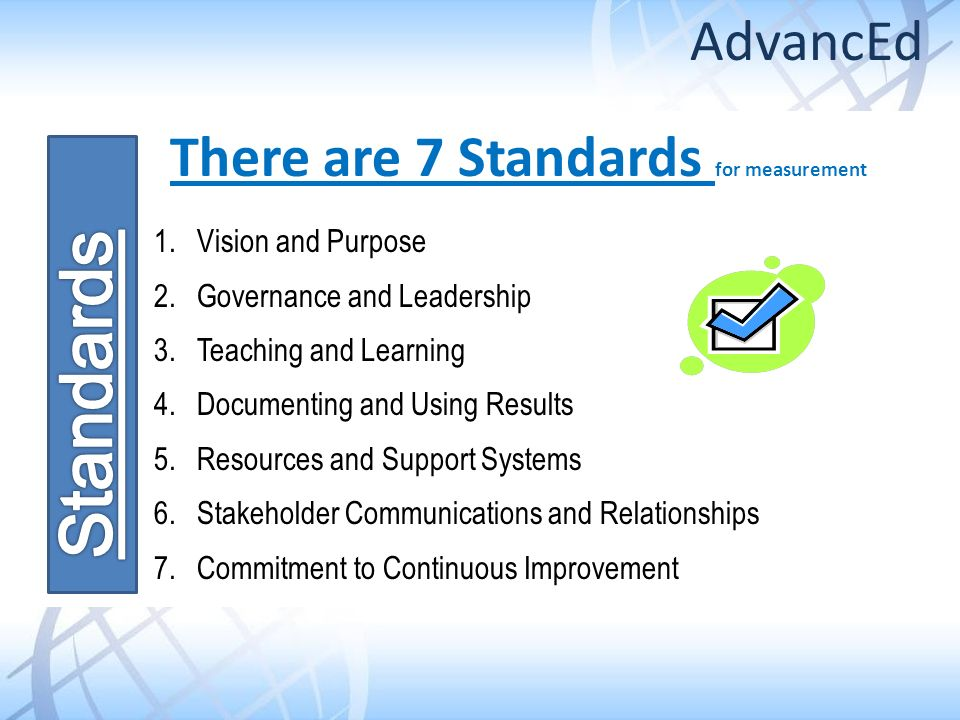 There are 7 Standards for measurement 1. Vision and Purpose 2.
