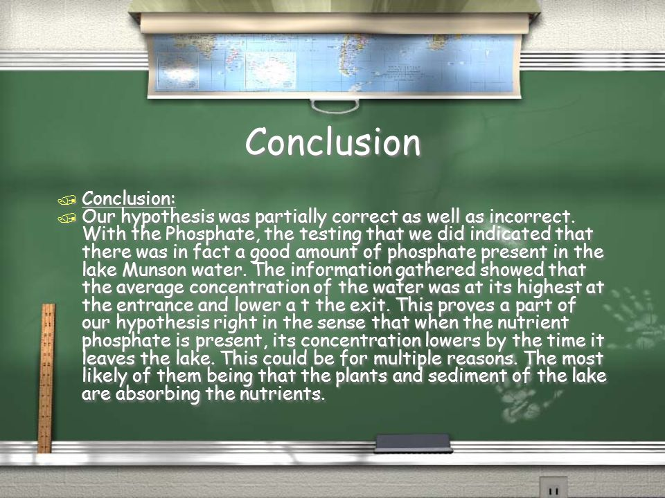 Conclusion / Conclusion: / Our hypothesis was partially correct as well as incorrect.