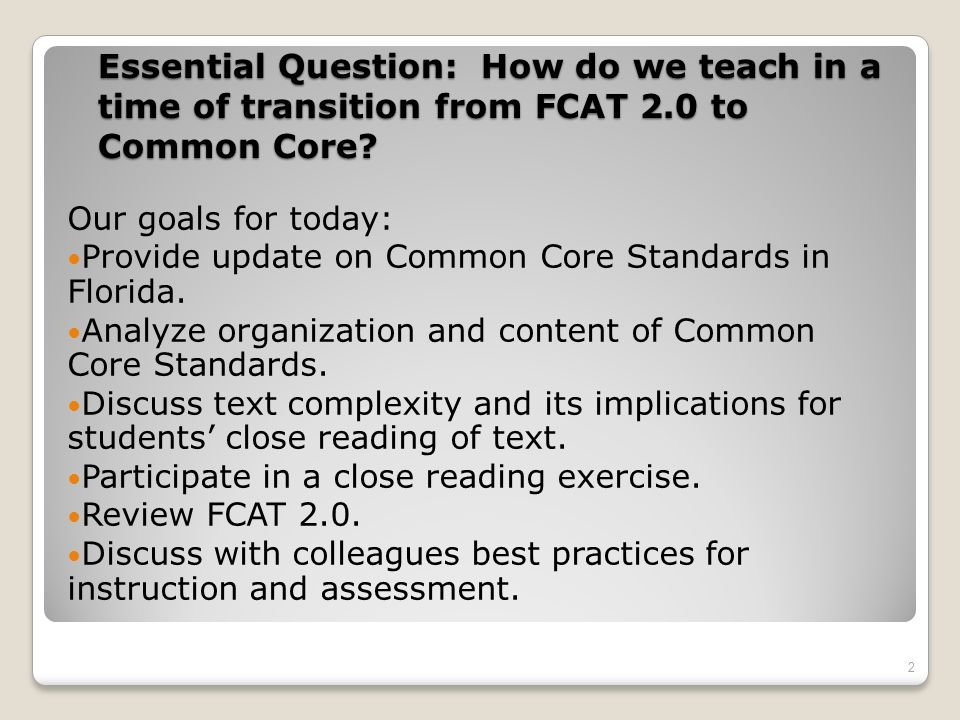 Essential Question: How do we teach in a time of transition from FCAT 2.0 to Common Core.