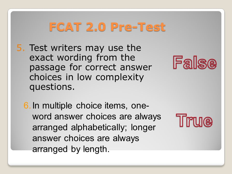 5.Test writers may use the exact wording from the passage for correct answer choices in low complexity questions.