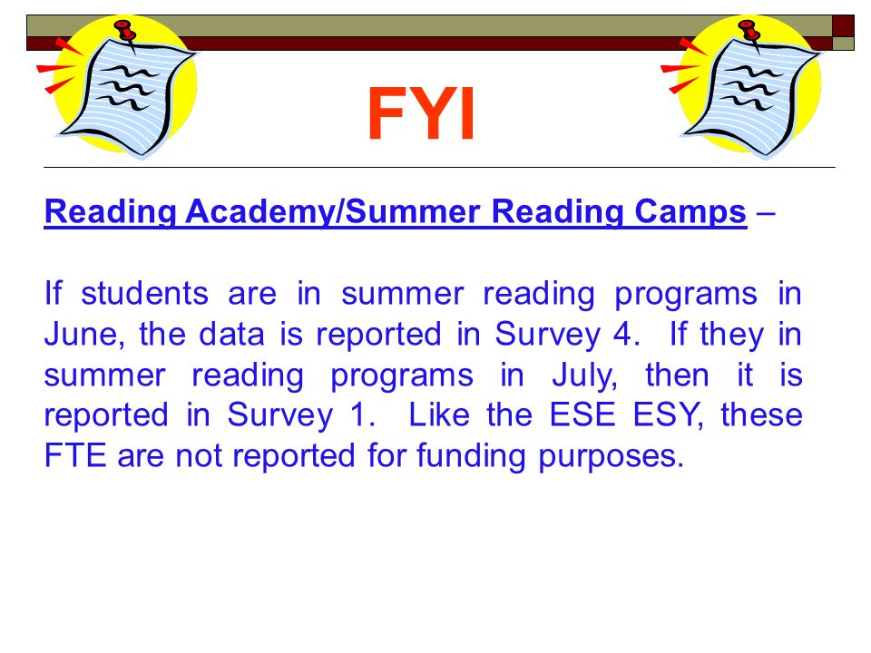 Reading Academy/Summer Reading Camps – If students are in summer reading programs in June, the data is reported in Survey 4.