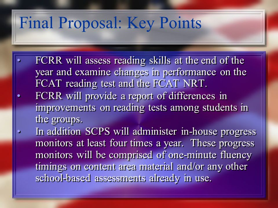 Final Proposal: Key Points Depending on the number of students in the intervention programs, FCRR will assess a random sample of approximately 60 students in each intervention program.