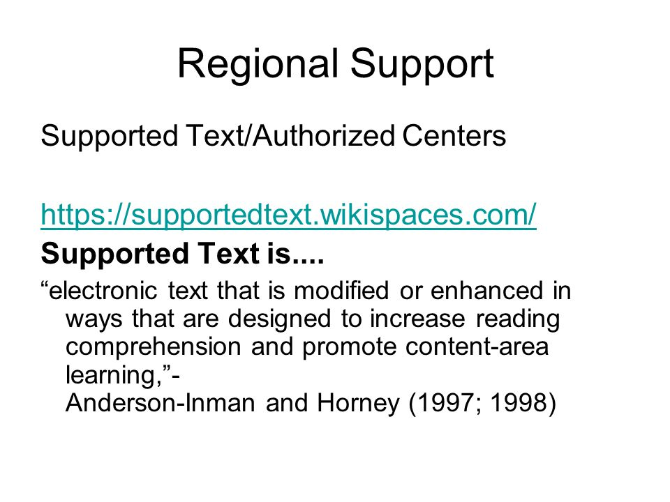 Regional Support Supported Text/Authorized Centers https://supportedtext.wikispaces.com/ Supported Text is....