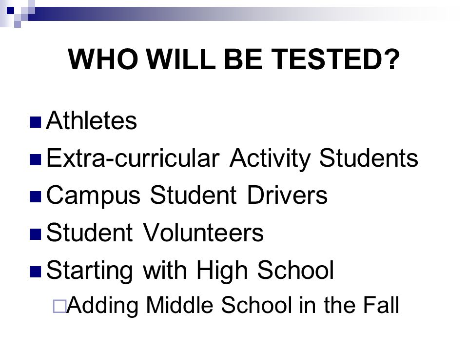 WHO WILL BE TESTED.