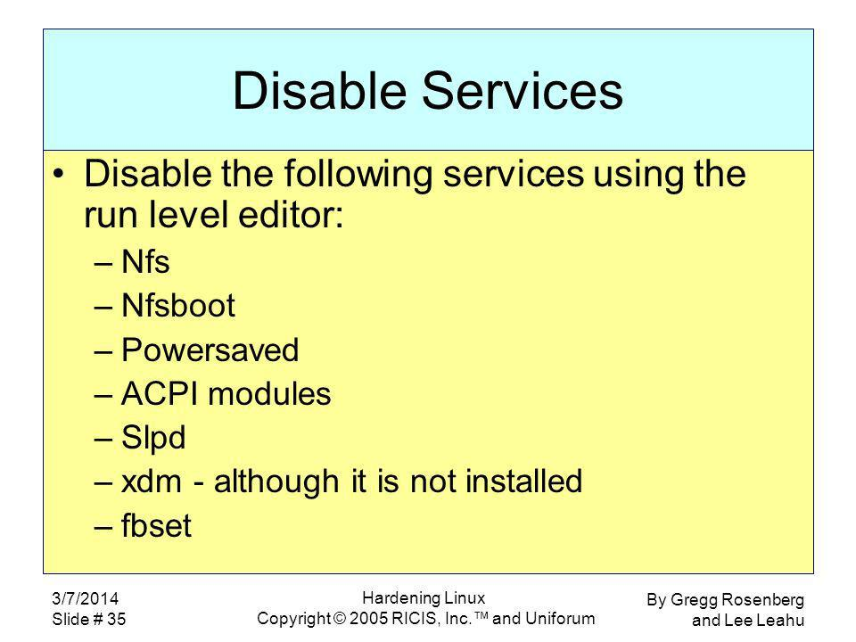 By Gregg Rosenberg and Lee Leahu 3/7/2014 Slide # 1 Hardening Linux
