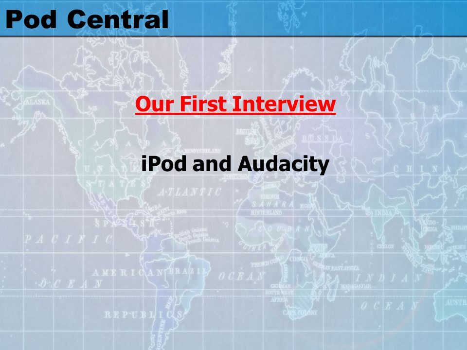 Pod Central Our First Interview iPod and Audacity