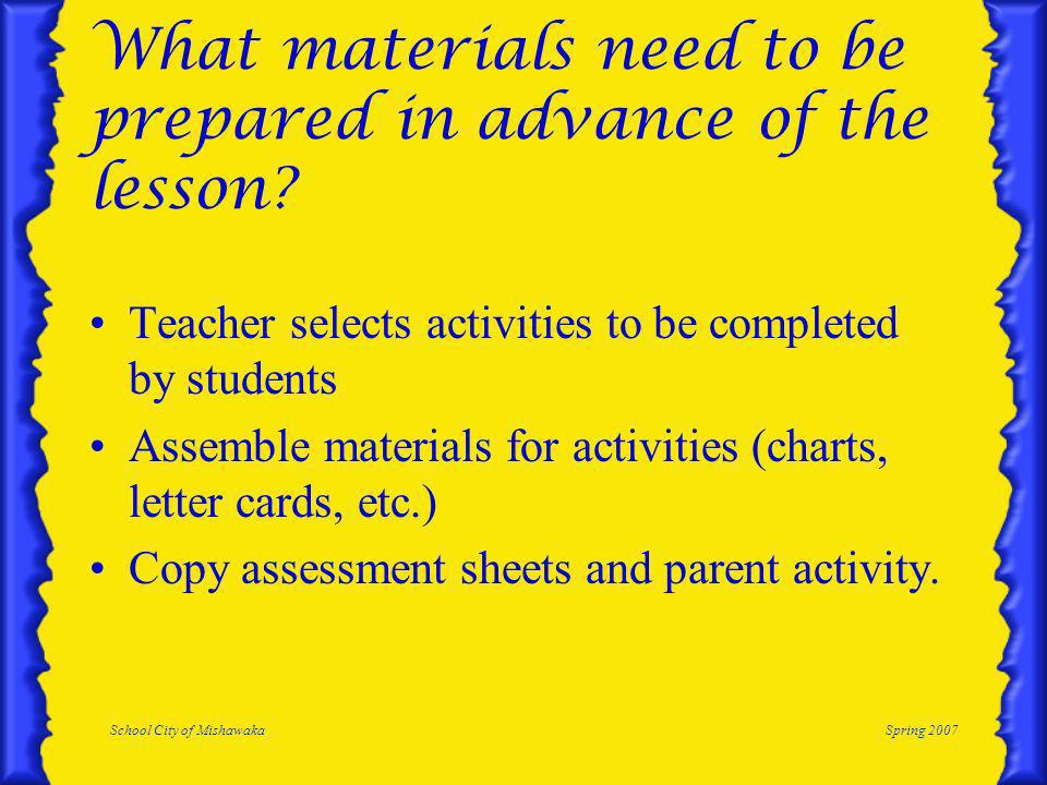 School City of MishawakaSpring 2007 What materials need to be prepared in advance of the lesson.