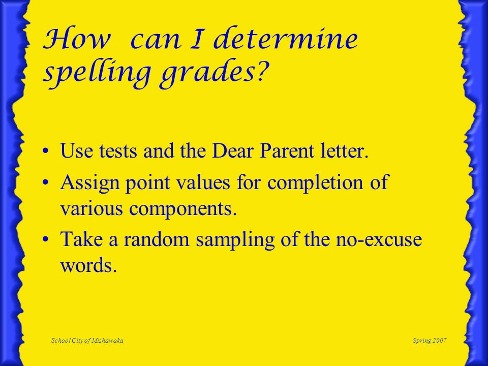 School City of MishawakaSpring 2007 How can I determine spelling grades.