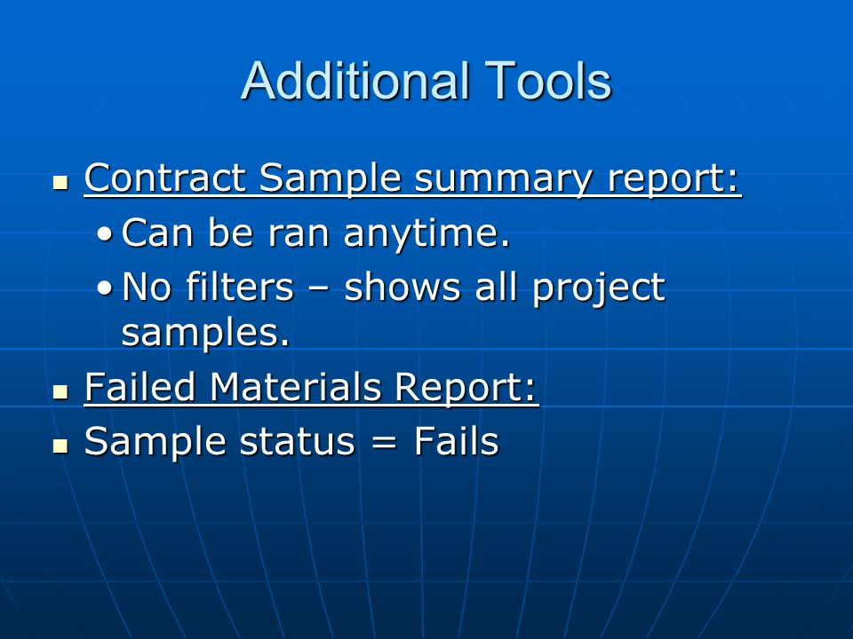 Additional Tools Contract Sample summary report: Contract Sample summary report: Can be ran anytime.Can be ran anytime.