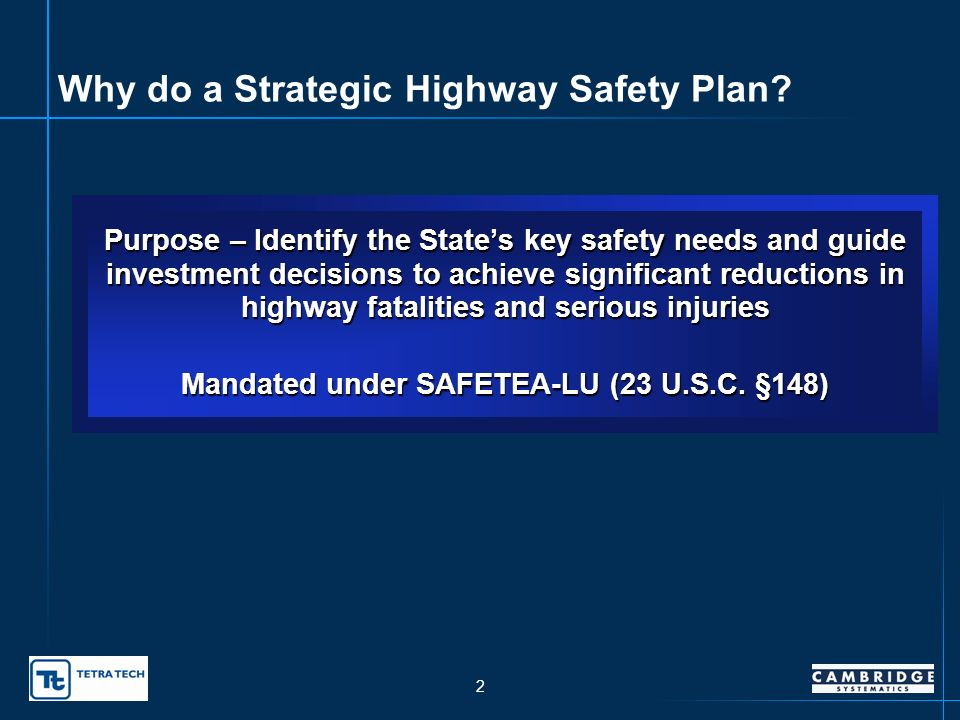 1 Agenda Why do a Strategic Highway Safety Plan.