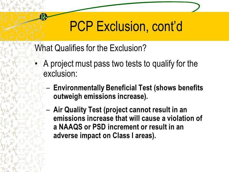 PCP Exclusion, contd What Qualifies for the Exclusion.