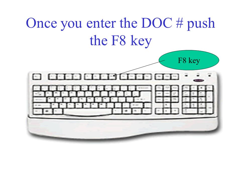 Enter DOC Number here DOC # You may need to use The F7 key first