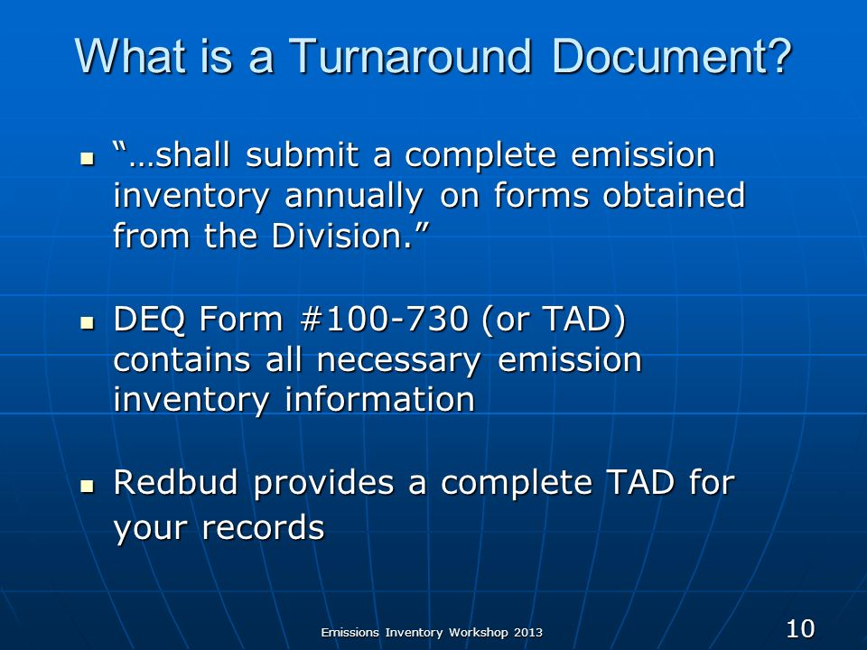 Emissions Inventory Workshop 2013 10 What is a Turnaround Document.