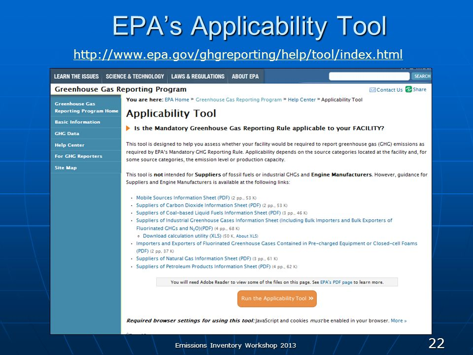 EPAs Applicability Tool 22 http://www.epa.gov/ghgreporting/help/tool/index.html Emissions Inventory Workshop 2013