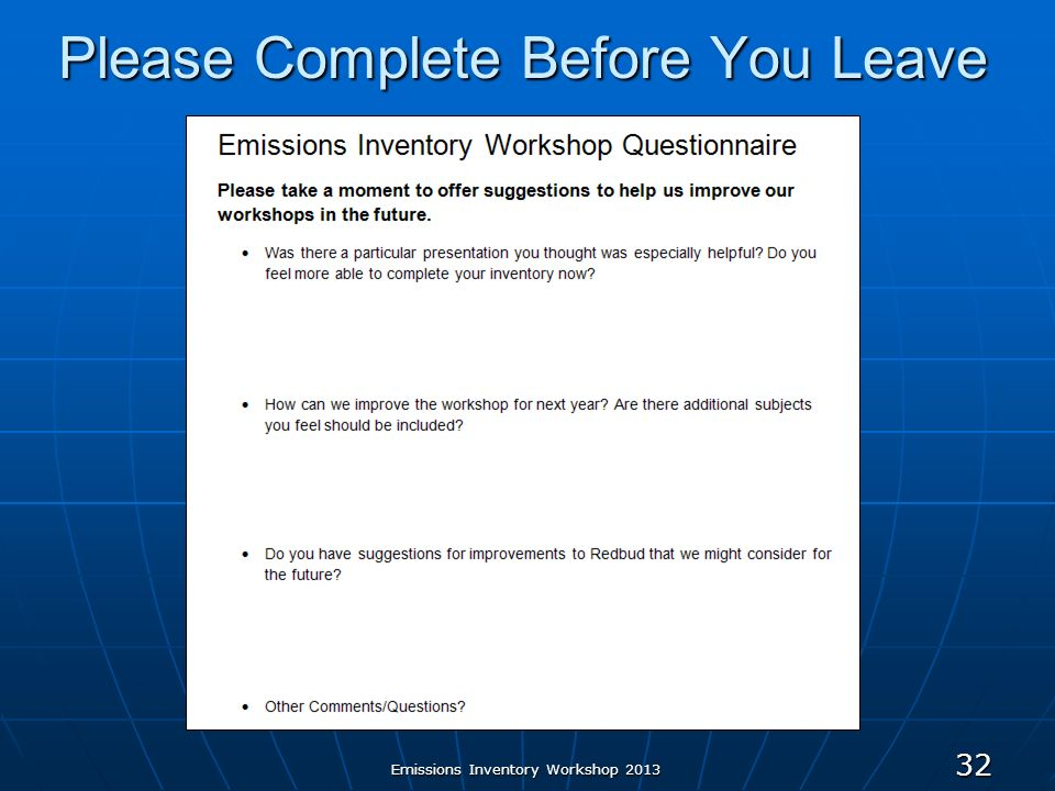 Emissions Inventory Workshop 2013 32 Please Complete Before You Leave
