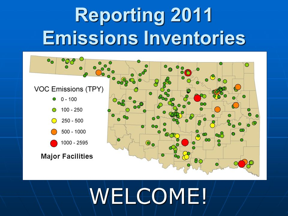 Reporting 2011 Emissions Inventories WELCOME! Major Facilities