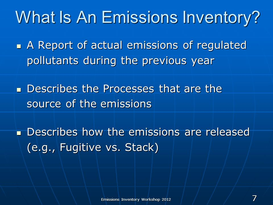 Emissions Inventory Workshop What Is An Emissions Inventory.