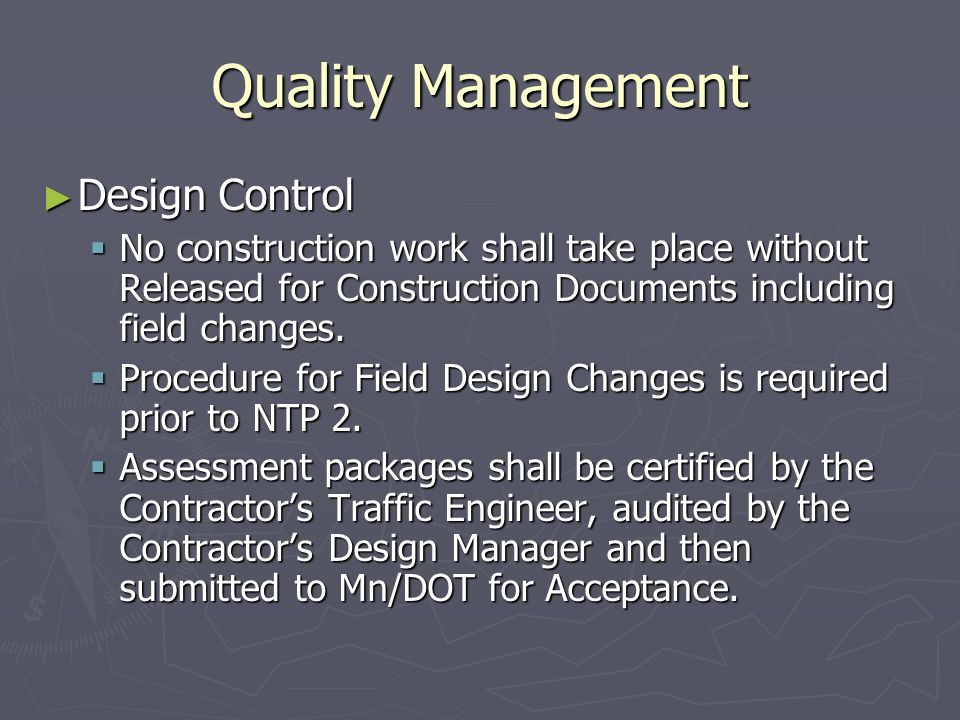 Quality Management Design Control Design Control No construction work shall take place without Released for Construction Documents including field changes.