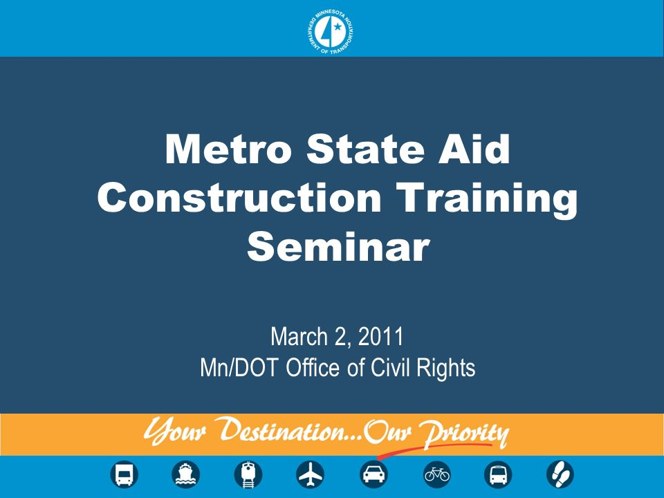 Metro State Aid Construction Training Seminar March 2, 2011 Mn/DOT Office of Civil Rights