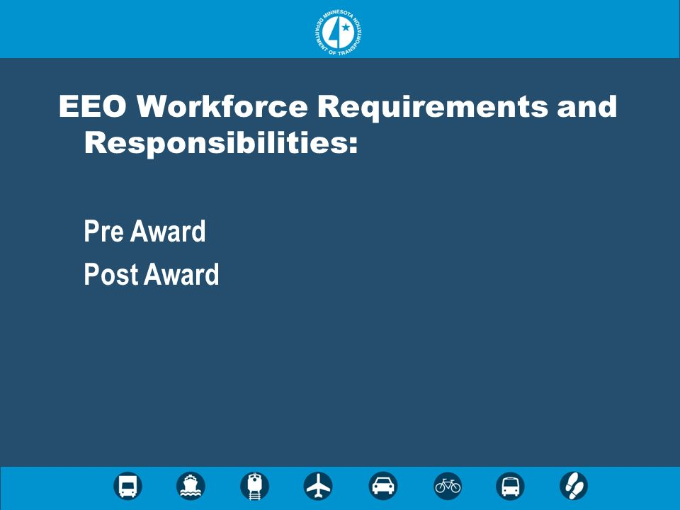 EEO Workforce Requirements and Responsibilities: Pre Award Post Award