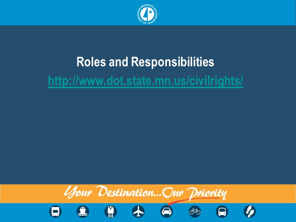 Roles and Responsibilities http://www.dot.state.mn.us/civilrights/