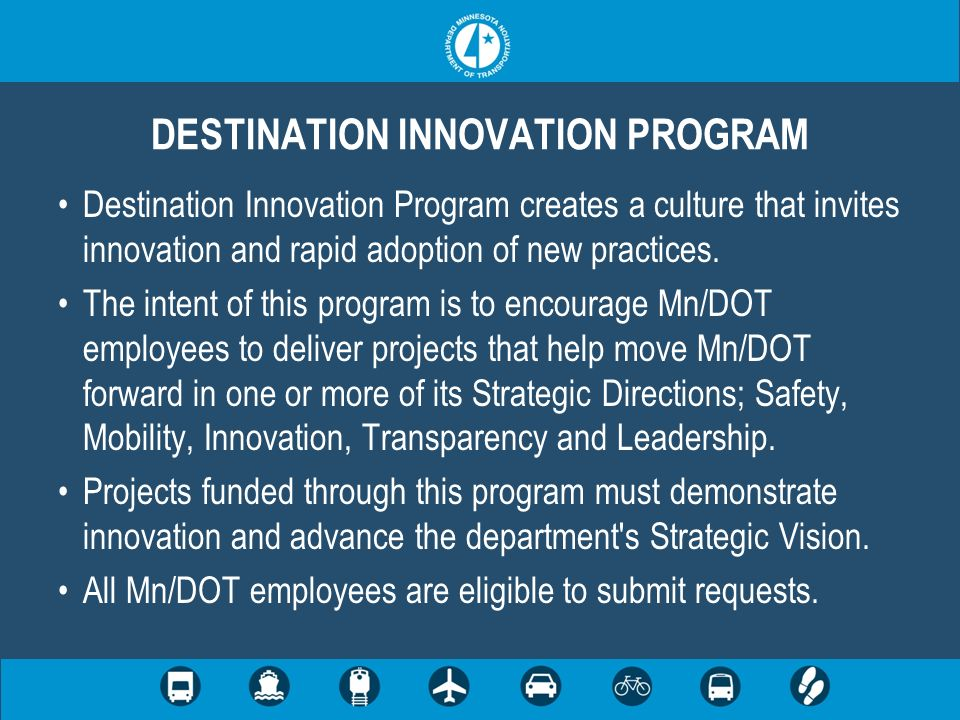 Destination Innovation Program creates a culture that invites innovation and rapid adoption of new practices.