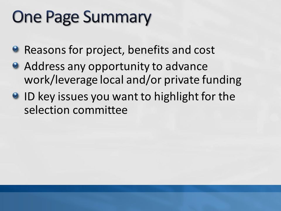 Reasons for project, benefits and cost Address any opportunity to advance work/leverage local and/or private funding ID key issues you want to highlight for the selection committee