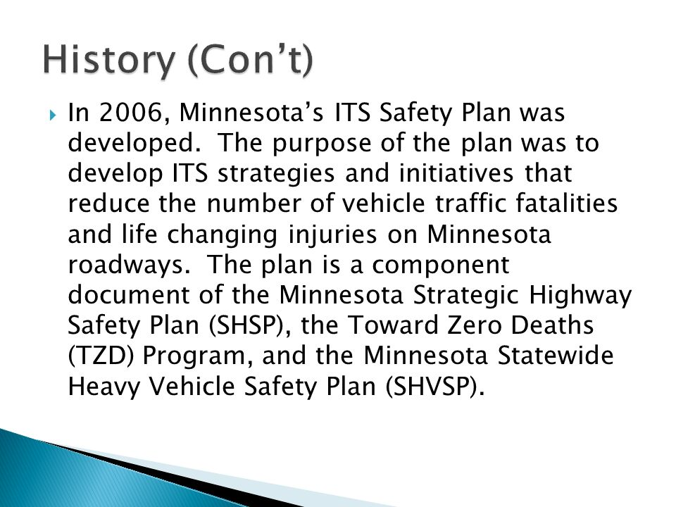 In 2006, Minnesotas ITS Safety Plan was developed.