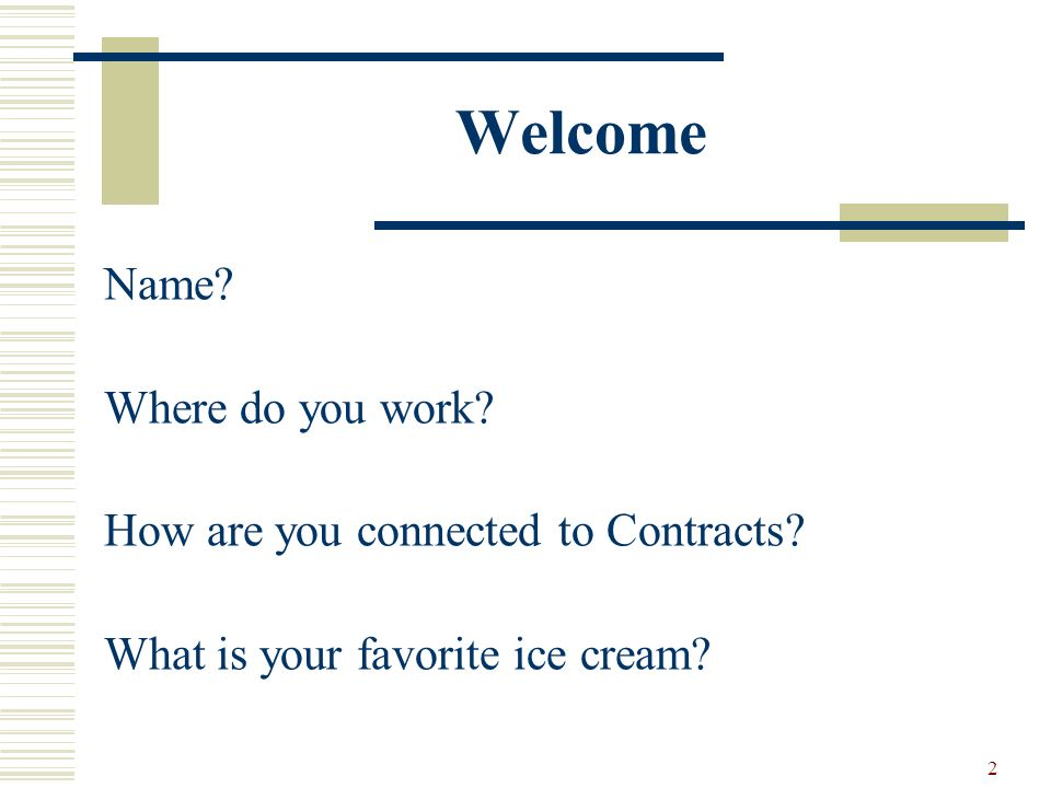 2 Welcome Name. Where do you work. How are you connected to Contracts.