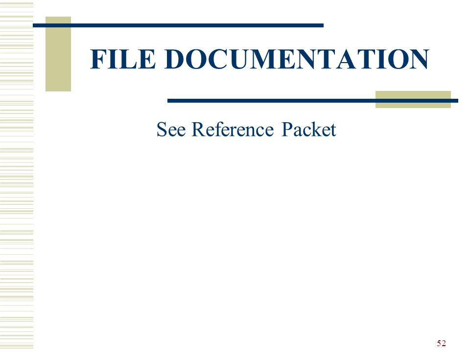 52 FILE DOCUMENTATION See Reference Packet