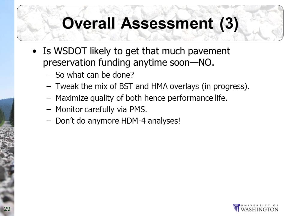 Overall Assessment (3) Is WSDOT likely to get that much pavement preservation funding anytime soonNO.