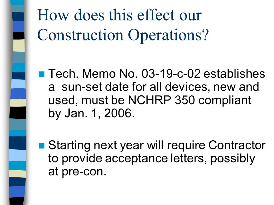 How does this effect our Construction Operations. Tech.
