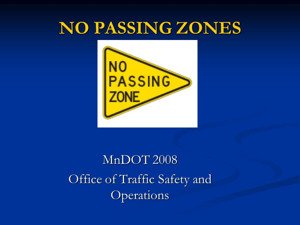 NO PASSING ZONES MnDOT 2008 Office of Traffic Safety and Operations
