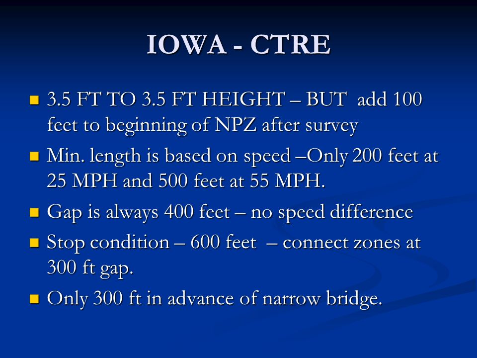 IOWA - CTRE 3.5 FT TO 3.5 FT HEIGHT – BUT add 100 feet to beginning of NPZ after survey 3.5 FT TO 3.5 FT HEIGHT – BUT add 100 feet to beginning of NPZ after survey Min.