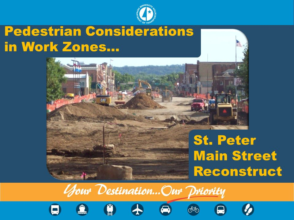 Pedestrian Considerations in Work Zones… St. Peter Main Street Reconstruct