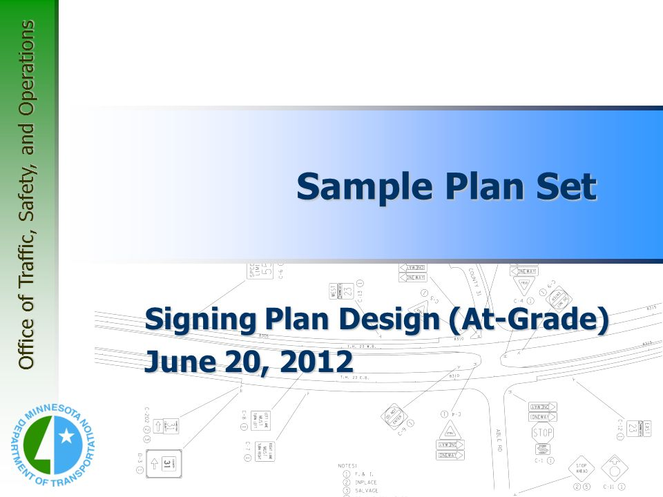 Office of Traffic, Safety, and Operations Sample Plan Set Signing Plan Design (At-Grade) June 20, 2012