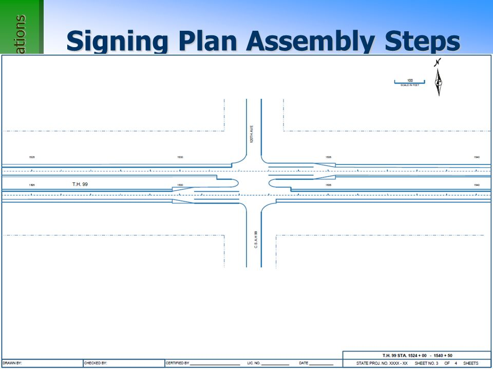 Office of Traffic, Safety, and Operations 3 Signing Plan Assembly Steps 1.Eliminate levels of detail (buildings, lot lines, etc) on roadway plan sheets.