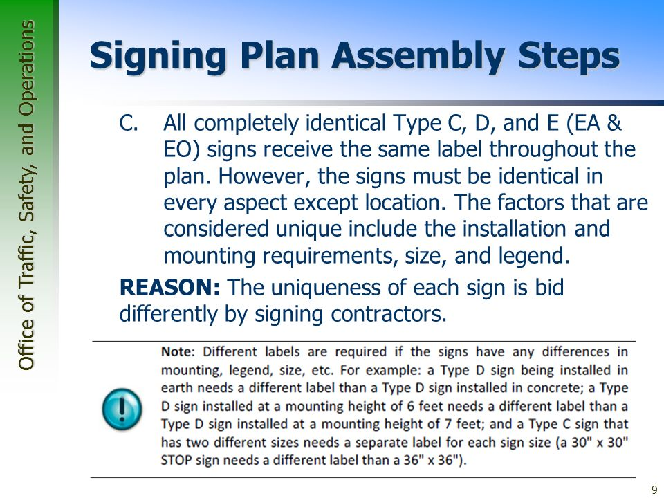 Office of Traffic, Safety, and Operations 9 Signing Plan Assembly Steps C.All completely identical Type C, D, and E (EA & EO) signs receive the same label throughout the plan.