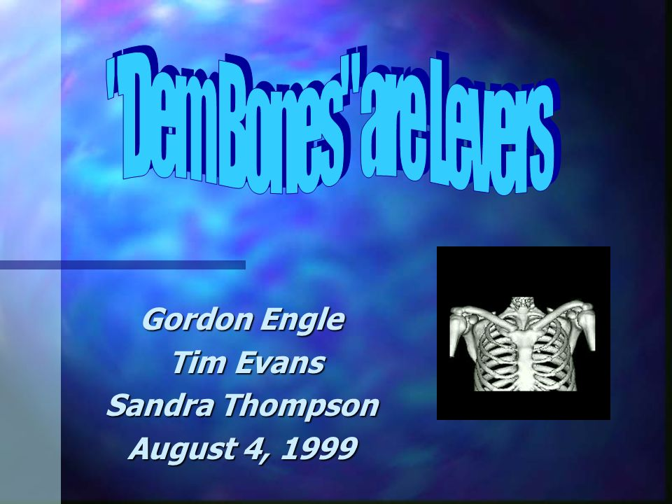 Gordon Engle Tim Evans Tim Evans Sandra Thompson August 4, 1999