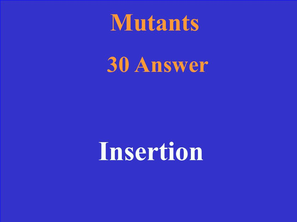 Mutants 30 What type of mutation is this: