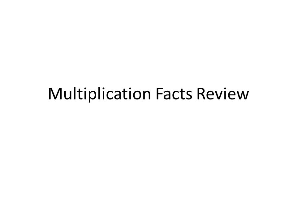 Multiplication Facts Review