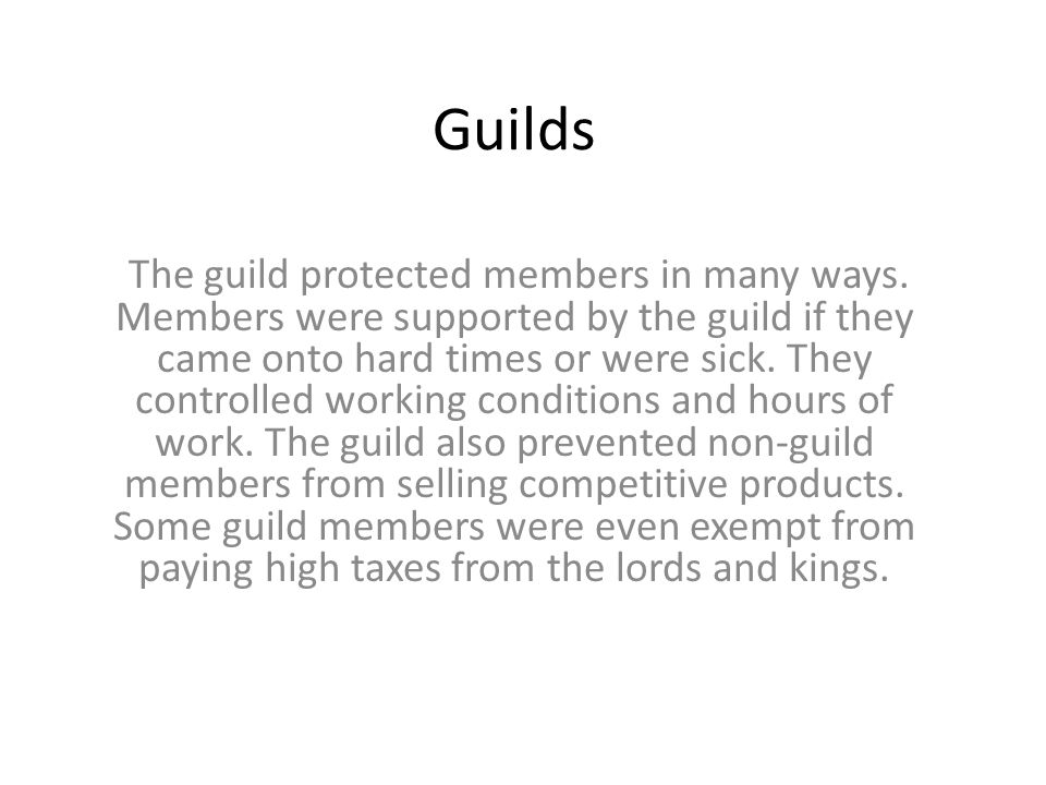 Guilds The guild protected members in many ways.