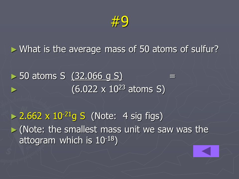 #9 What is the average mass of 50 atoms of sulfur.