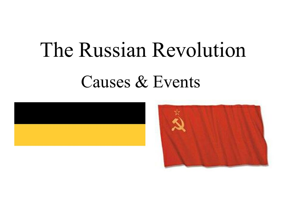 The Russian Revolution Causes & Events