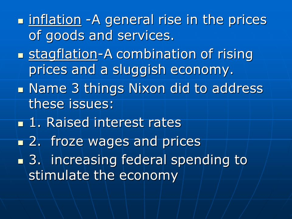 inflation -A general rise in the prices of goods and services.